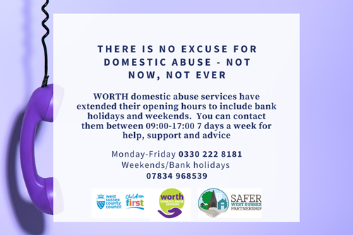WORTH domestic services have extended their opening hours to include bank holidays and weekends. You can contact them between 9 am and 5 pm 7 days a week for help, support and advice.  Monday - Friday 03302228181 Weekends/Bank holidays 07834968539